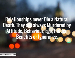 Relationships never Die a Natural 