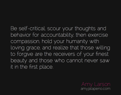 Be self-critical scour your thoughts and 