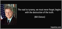 The road to tyranny, we must never forget, begins 