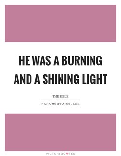 HE WAS A BURNING 