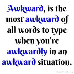 Awkwarö, is tbe 