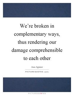 We're broken in 