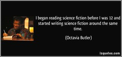 I began reading science fiction before I was 12 and 