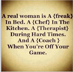 A real woman is A {freak} 