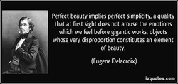 Perfect beauty implies perfect simplicity, a quality 
