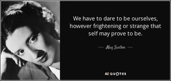 We have to dare to be ourselves, 
