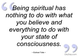 Being spiritual has 