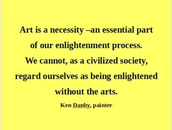 Art is a necessity —an essential part 