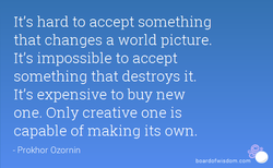 It's hard to accept something 