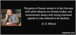 The genius of human society is in fact the ease 