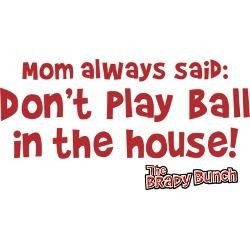 mom always saiD: 