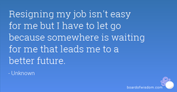 Resigning my job isn't easy 