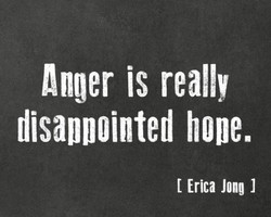 Anger is really 