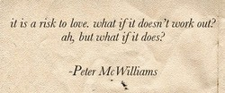 it is a risk 10 love. what if it doesn't work out? 