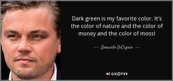 Dark green is my favorite color. It's 