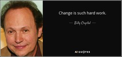 Change is such hard work. 