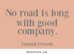 No road is long 