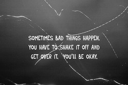 SOMETIMES BAD HAPPEN. 