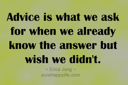 Advice is what we ask 