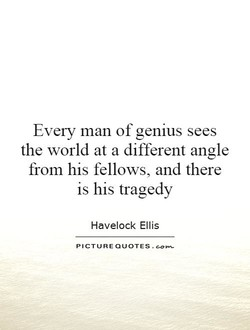 Every man of genius sees 
