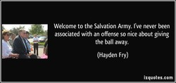 Welcome to the Salvation Army. I've never been 