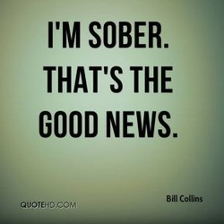 I'M SOBER. 
