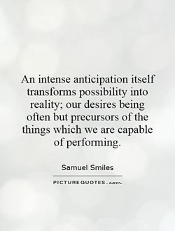 An intense anticipation itself 