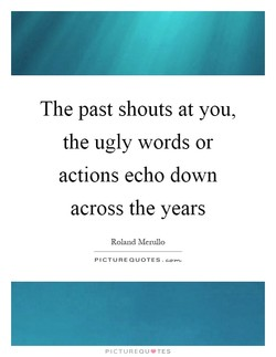 The past shouts at you, 