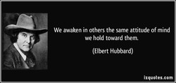 We awaken in others the same attitude of mind 