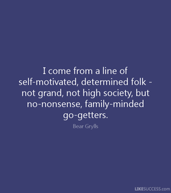 I come from a line of 
