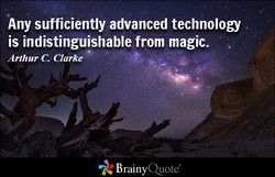 Any sufficiently advanced technology 