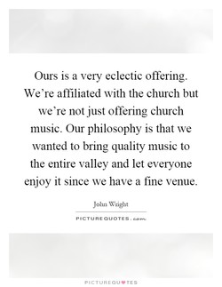 Ours is a very eclectic offering. 