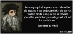 Learning acquired in youth arrests the evil of 
