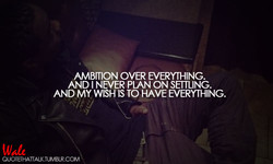 AMBITION OVER EVERWHING. 