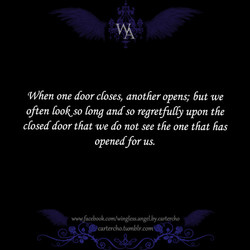 When one door closes, another opens; but we