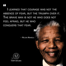 I LEARNED THAT COURAGE WAS NOT THE 