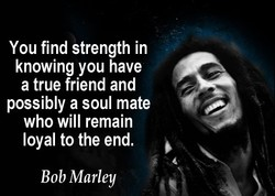 You find strength in