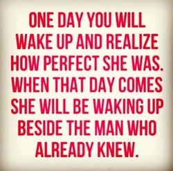 ONE DAY YOU WILL 