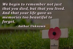 We begin to remember not just 