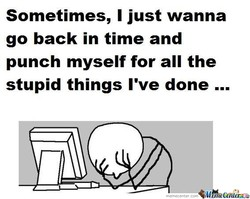 Sometimes, I just wanna 