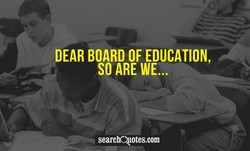 DEAR BOARD OF EDUCATION, 