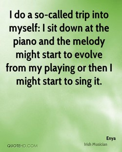 I do a so-called trip into 
