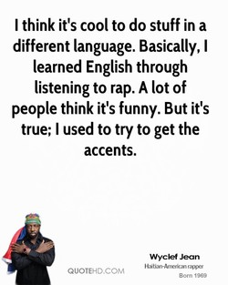 I think it's cool to do stuff in a 