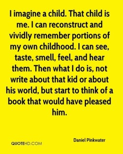 I imagine a child. That child is 
