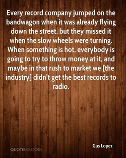 Every record company jumped on the 