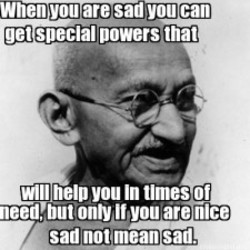When you are sad you can 