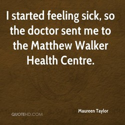 I started feeling sick, so 