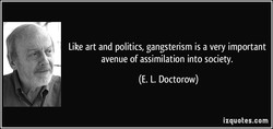 Like art and politics, gangsterism is a very important 