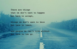There are thing s that we things want have - to let go.