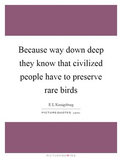 Because way down deep 